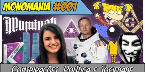 Monomania-001-Conspirações-Política-e-Sociedade