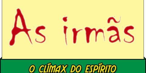 As-irmãs-parte-3-o-climax-do-espirito