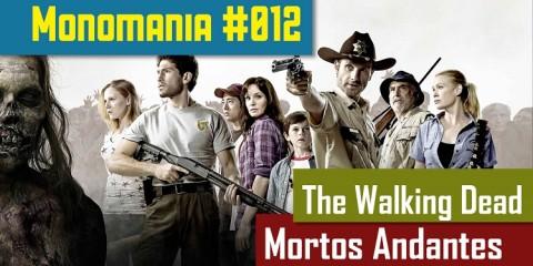 Monomania 012 - The Walking Dead - Destaque